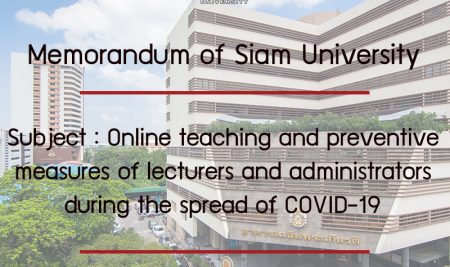 Memorandum of Siam University  Subject: Online teaching and preventive measures of lecturers and  administrators during the spread of COVID-19